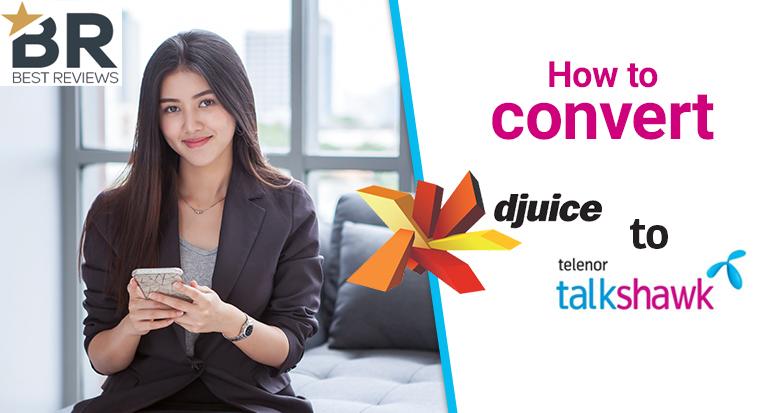 How to Convert Djuice to Telenor Talkshawk