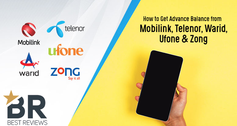 How to Get Advance Balance from Mobilink, Telenor, Warid, Ufone & Zong